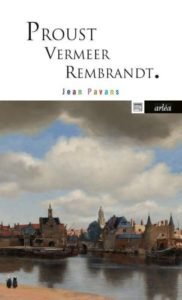 livre proust, vermeer, rembrandt par jean pavans