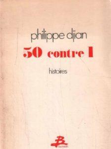 philippe djian 50 contre 1