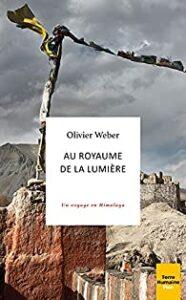 livres de la semaine : olivier weber au royaume de la lumiere